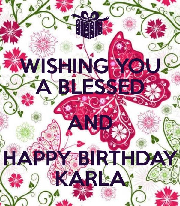 happy birthday karla ; wishing-you-a-blessed-and-happy-birthday-karla
