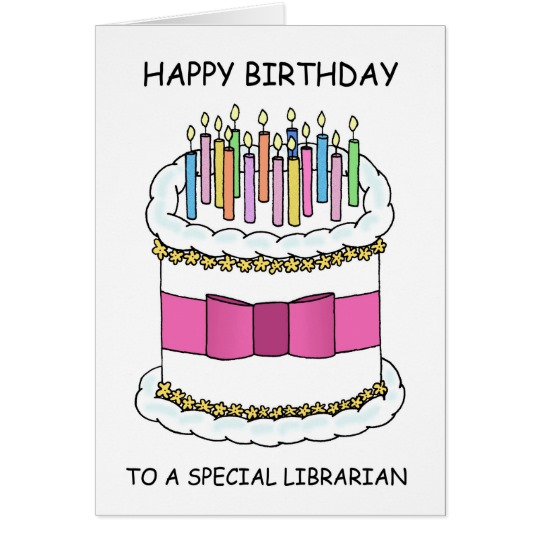 happy birthday librarian ; librarian_happy_birthday_fun_cake_with_candles_card-r512852aaaeb2429ba923f45a35c5a1d5_xvuat_8byvr_540