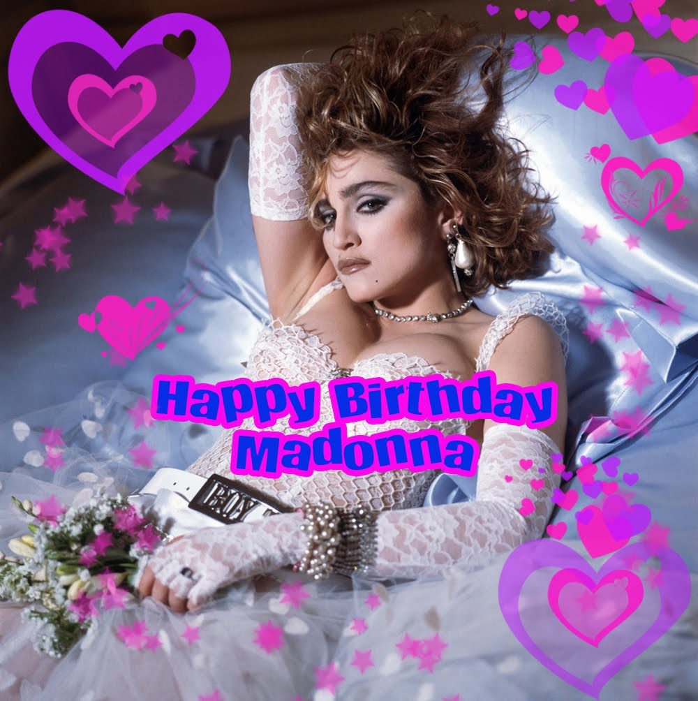 happy birthday madonna ; Madonna+-+Like+A+Virgin+(Happy+Birthday)