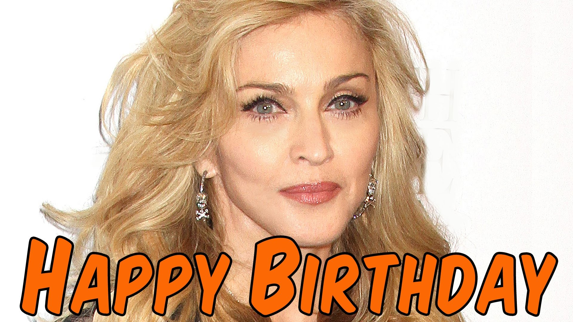 happy birthday madonna ; maxresdefault