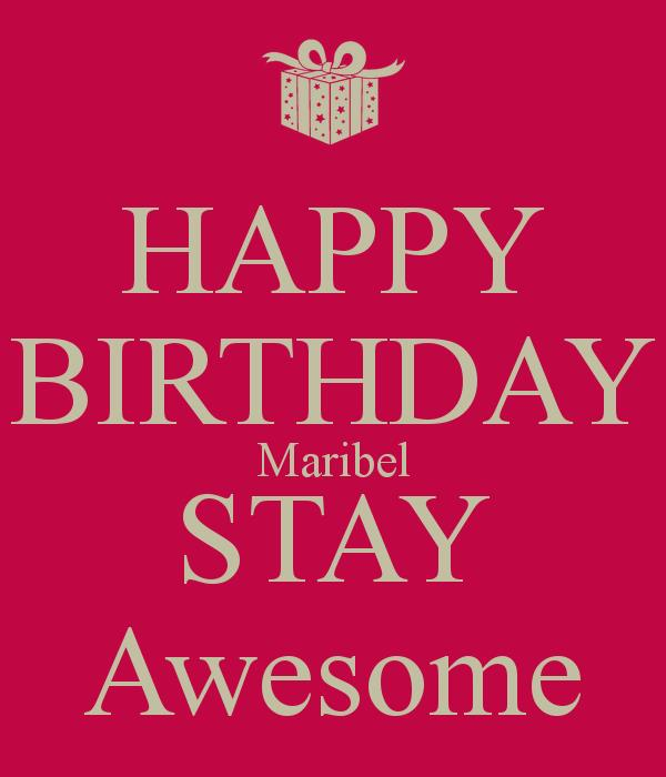happy birthday maribel ; happy-birthday-maribel-stay-awesome