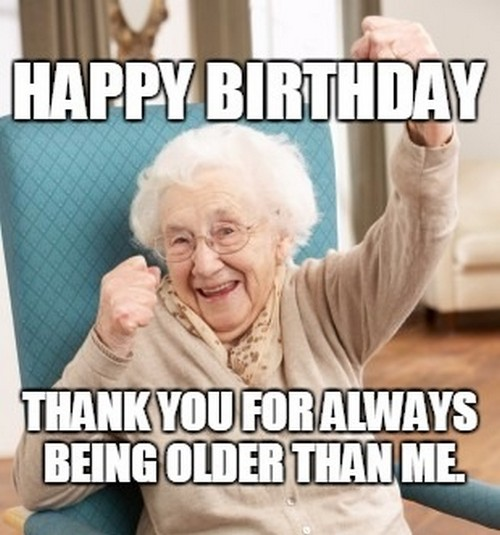 happy birthday meme for women ; cheering_old_woman_inappropriate_birthday_meme1