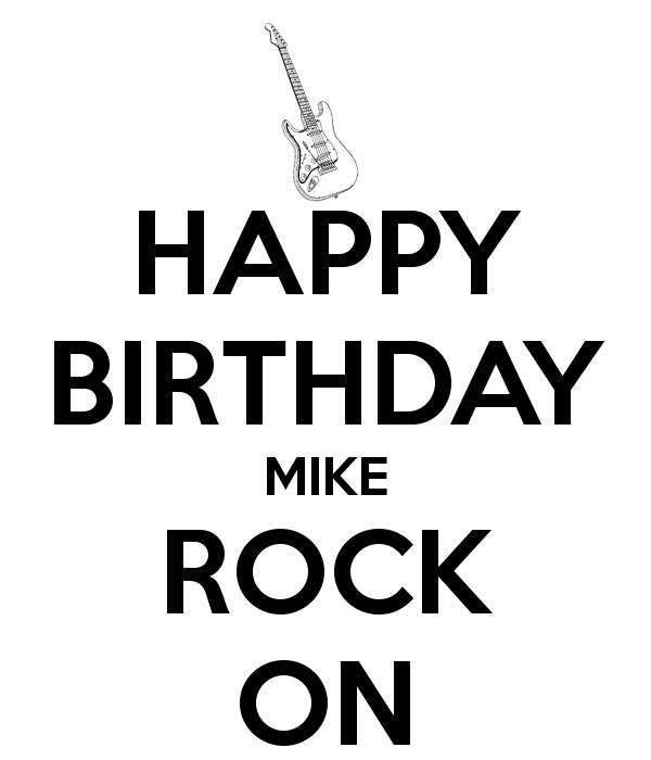 happy birthday mike ; happy-birthday-mike-rock-on