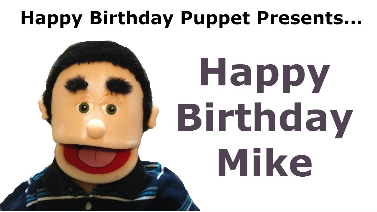 happy birthday mike ; maxresdefault