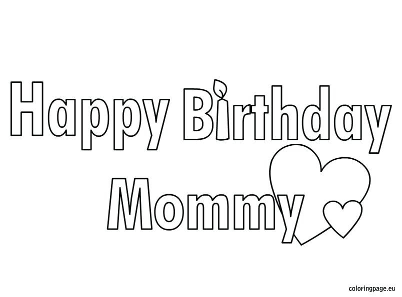 happy birthday mom cards to color ; happy-birthday-mommy-coloring-page-kid-crafts-funny-mom-birthday-cards-free-printable
