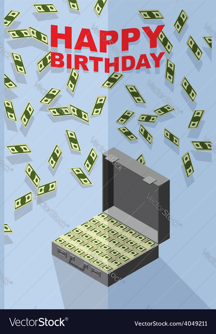 happy birthday money ; happy-birthday-falling-money-case-of-money-wealth-vector-4049211