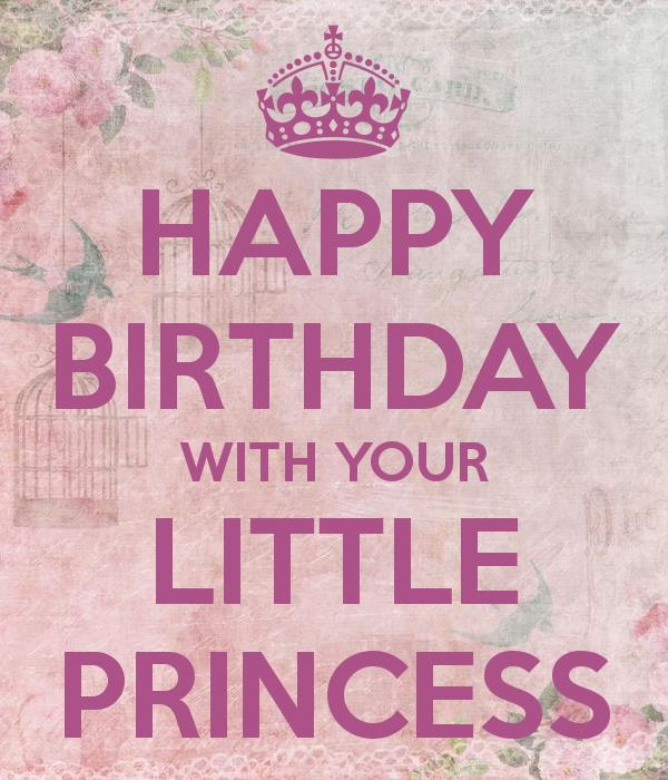 happy birthday my little princess ; happy-birthday-with-your-little-princess