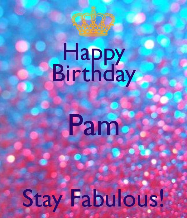 happy birthday pam images ; happy-birthday-pam-stay-fabulous