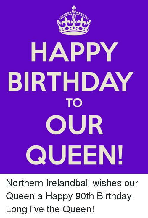 happy birthday queen meme ; Facebook-Northern-Irelandball-wishes-our-Queen-a-1aa3eb
