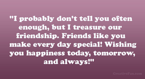 happy birthday quotes for your best friend ; often-enough