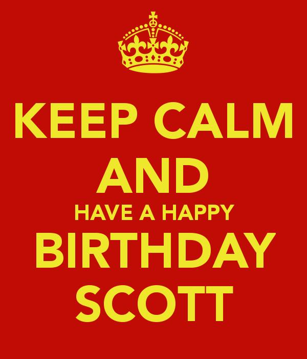happy birthday scott images ; keep-calm-and-have-a-happy-birthday-scott