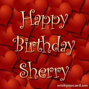 happy birthday sherry images ; b1ac18f300e91646bf0b6af64490a03a