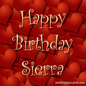 happy birthday sierra ; Sierra