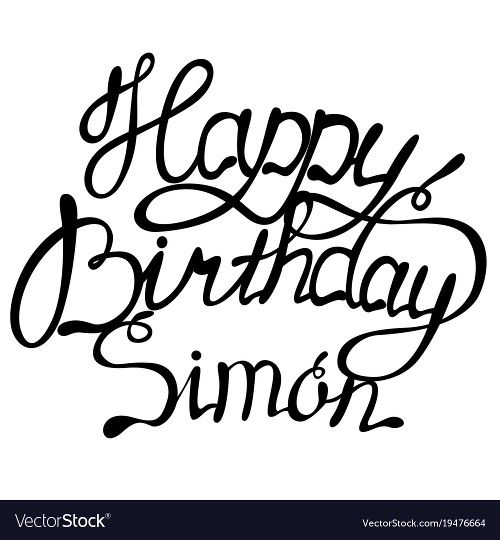 happy birthday simon ; happy-birthday-simon-name-lettering-vector-19476664