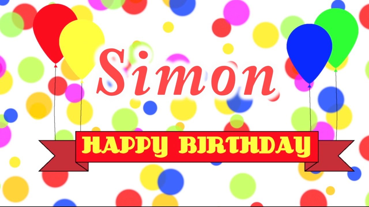 happy birthday simon ; maxresdefault