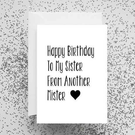 happy birthday sister from another mister ; 460x460