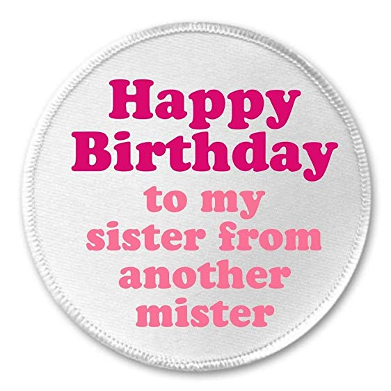 happy birthday sister from another mister ; 61mcldXoY%252BL