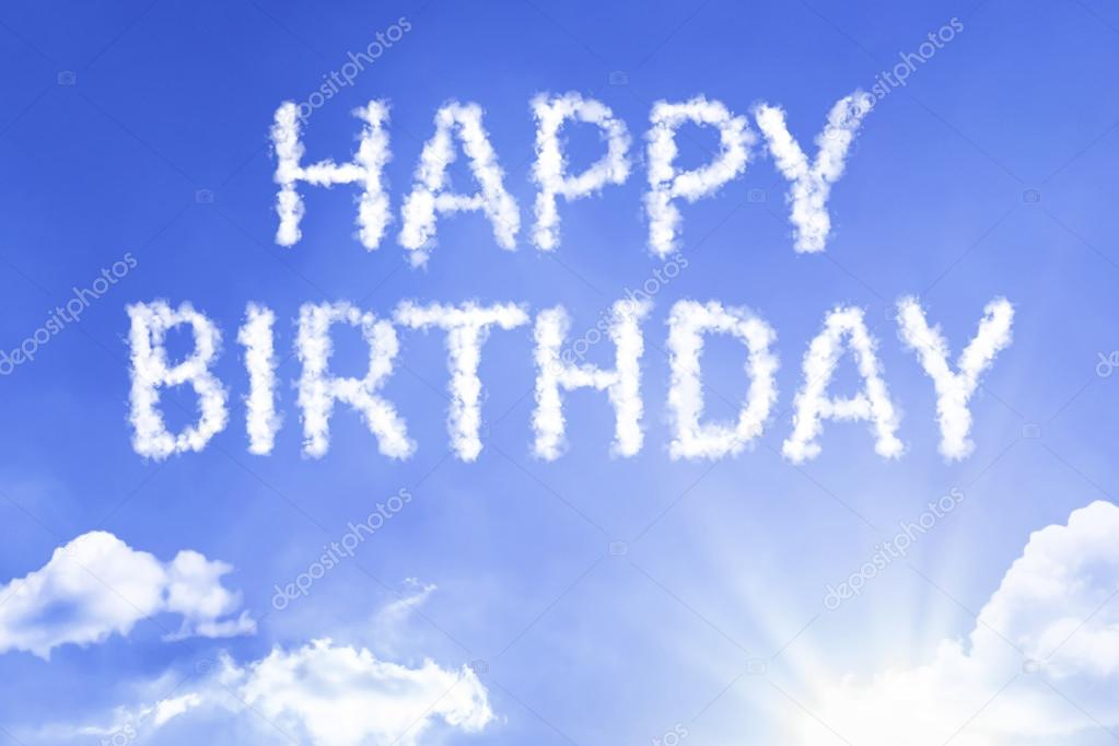 happy birthday sky ; depositphotos_111665136-stock-photo-happy-birthday-cloud-words-with