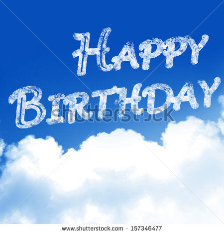 happy birthday sky ; stock-photo-clouds-in-a-blue-sky-with-the-words-happy-birthday-157346477