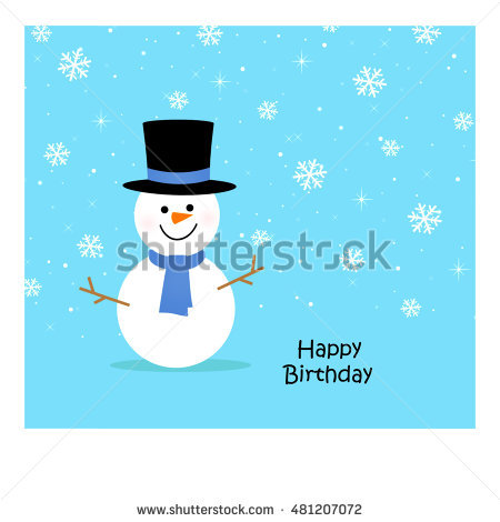 happy birthday snowman ; stock-photo-winter-snowman-happy-birthday-481207072