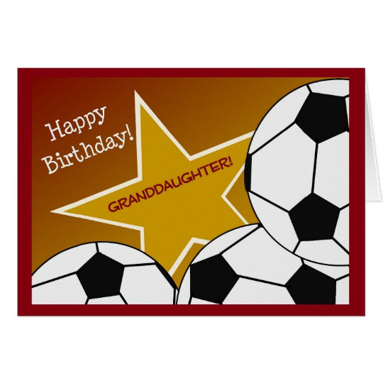 happy birthday soccer images ; granddaughter_happy_birthday_soccer_fan_card-rc5c7eeec76284e08af0495a54a30e45e_xvuak_8byvr_540