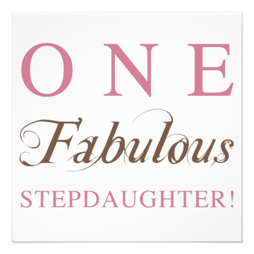 happy birthday step daughter quotes ; one_fabulous_stepdaughter_gifts_custom_invitations-r209da00e29fb4beca631f5937f3066e6_8dnmv_8byvr_512