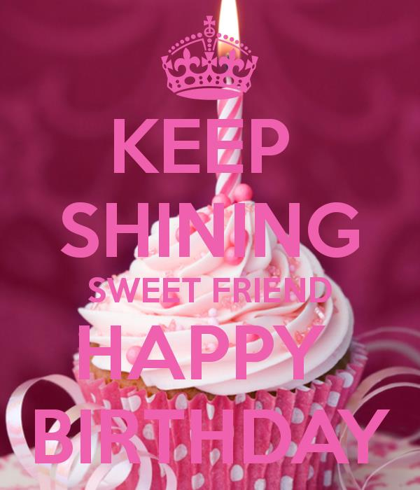 happy birthday sweet friend images ; keep-shining-sweet-friend-happy-birthday-1