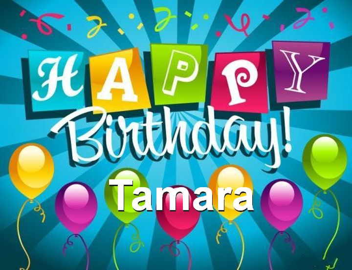 happy birthday tamara ; Happy-Birthday-Tamara
