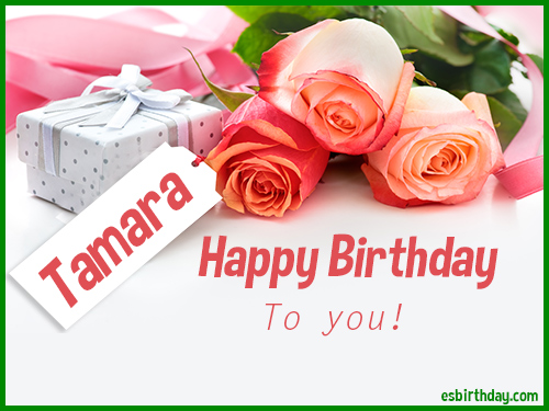 happy birthday tamara ; Tamara-Happy-birthday