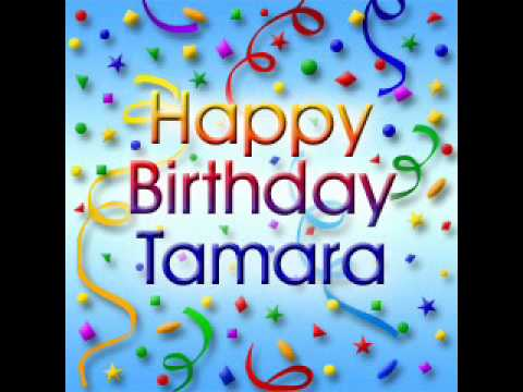 happy birthday tamara ; hqdefault
