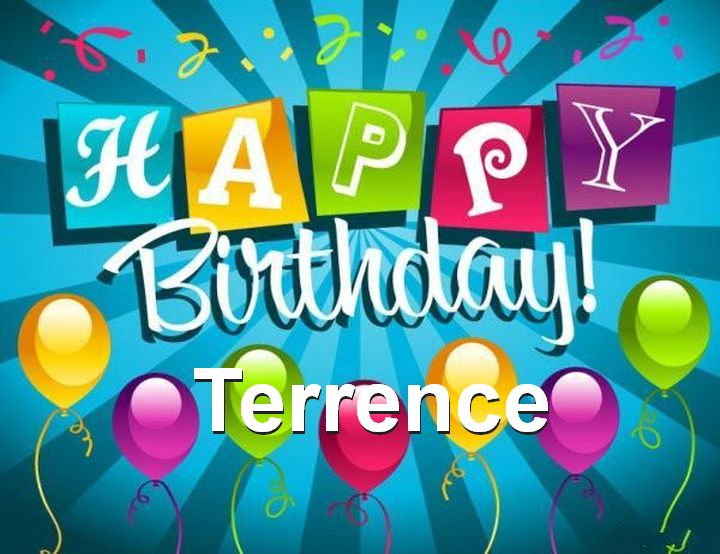 happy birthday terrence ; Happy-Birthday-Terrence_zps47jullvs