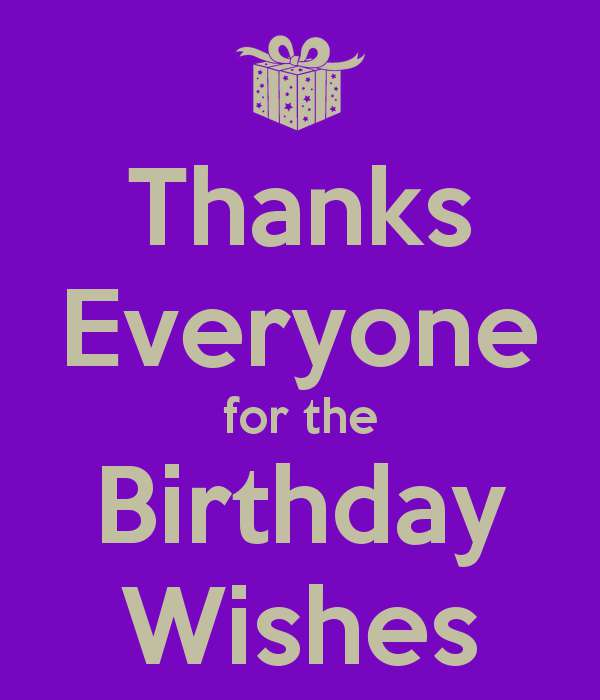 happy birthday thanks ; thanks-everyone-for-the-birthday-wishes