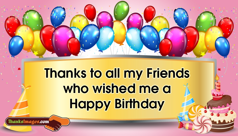 happy birthday thanks ; thanks-to-friends-for-bday-52650-15217