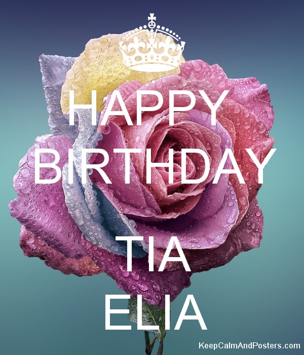 happy birthday tia images ; 5601835_happy_birthday_tia_elia