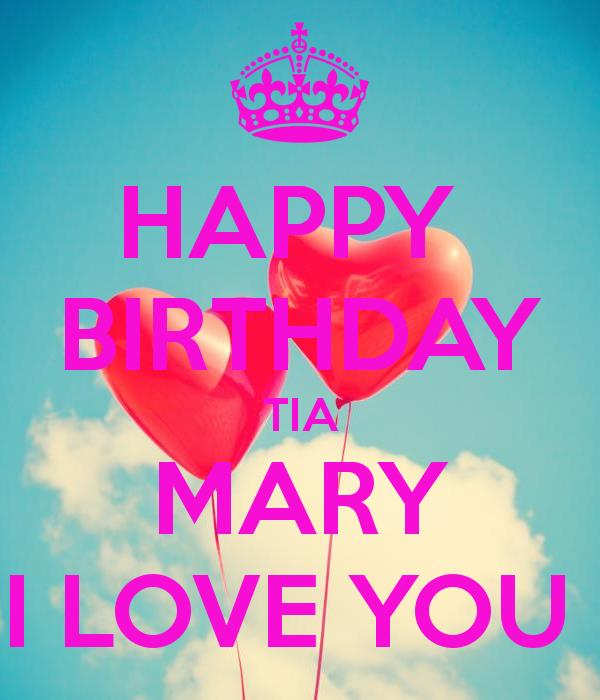 happy birthday tia images ; happy-birthday-tia-mary-i-love-you