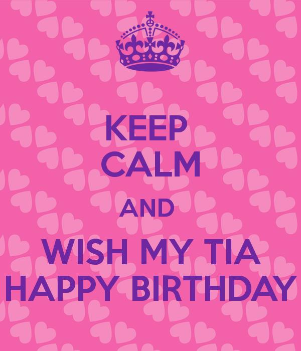 happy birthday tia images ; keep-calm-and-wish-my-tia-happy-birthday-1