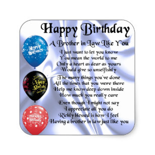 happy birthday to my brother in law poem ; brother_in_law_poem_happy_birthday_square_sticker-r6d50b43ccb2647dca40aaa35cfd2eeae_v9wf3_8byvr_307