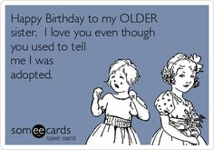 happy birthday to my older sister ; 01910969133d3c53f1c4cfe30a4460bc--to-tell-i-love-you