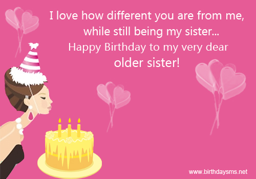 happy birthday to my older sister ; a311eb326eed3639f91d17389b390a92