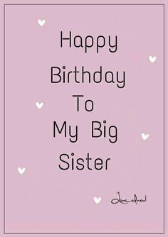happy birthday to my older sister ; d42271b73a5391c88327ce2687186677--big-sisters-happy-birthday-sister-quotes
