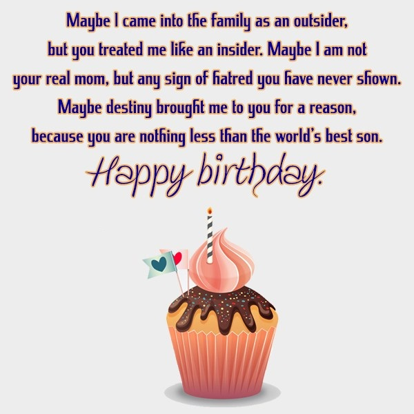 happy birthday to my stepson ; Maybe-I-Came-Into-The-Family-As-An-Outsider-Your-Are-Nothing-Less-Than-The-Worlds-Best-Son-Happy-Birthday