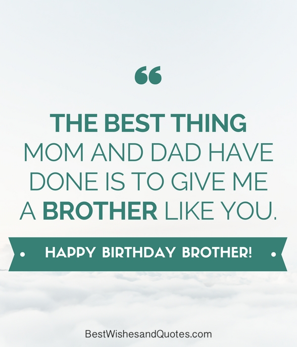 happy birthday to the best brother ever ; happy-birthday-brother-messages