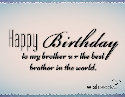 happy birthday to the best brother ever ; wish-teddy-840