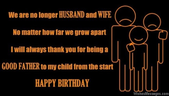 happy birthday to the father of my child ; Birthday-wish-for-ex-husband-640x365