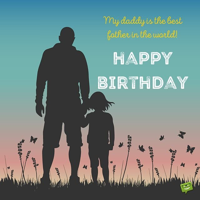 happy birthday to the father of my child ; Happy-Birthday-to-my-dad