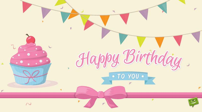 happy birthday to you message ; Cute-birthday-message-on-card-with-cup-cake-and-colorful-garlands-1