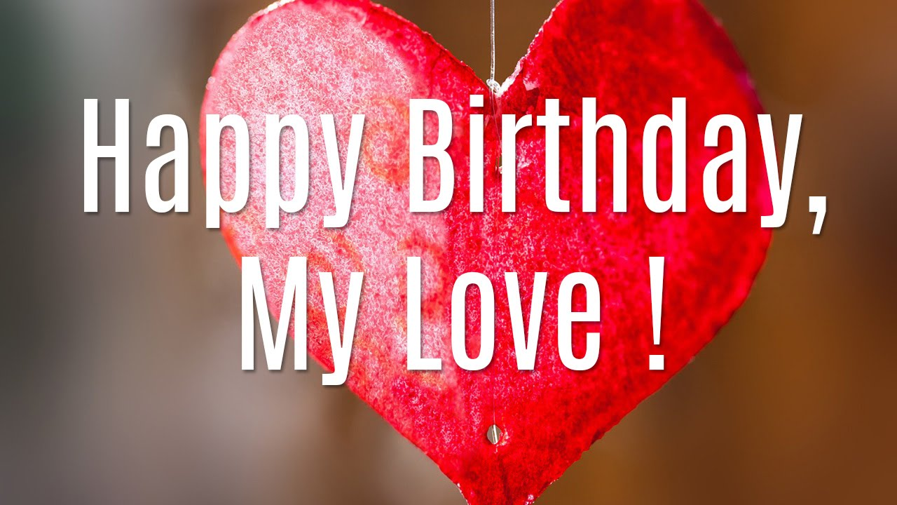 happy birthday to you my love ; Happy-Birthday-My-Love-1