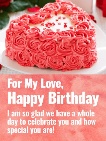 happy birthday to you my love ; r_b_day01-cc7b1a0f23d96cf11d6fb01c157945f1