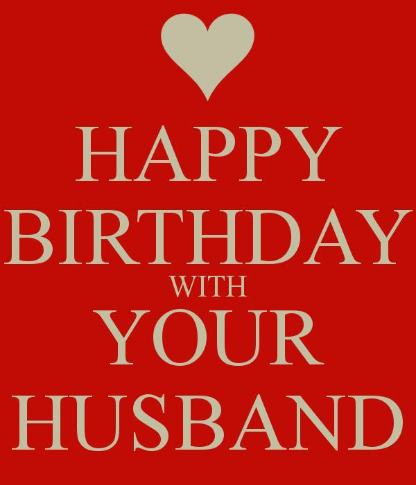 happy birthday to your husband ; happy-birthday-with-your-husband