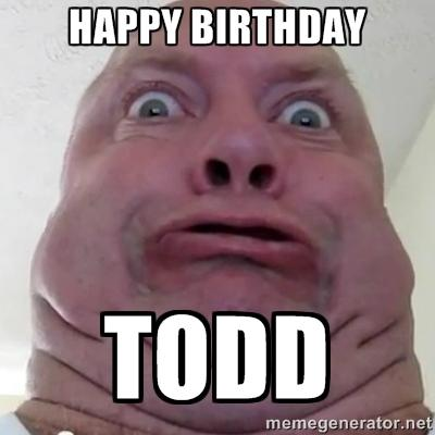 happy birthday todd meme ; 201507_1310_baaee